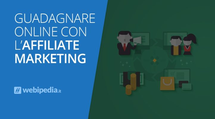 Guadagnare Online con l'Affiliate Marketing