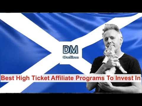 Best High Ticket Affiliate Programs To Invest In