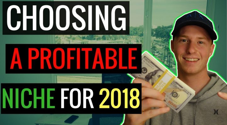 Choosing a PROFITABLE NICHE for Affiliate Marketing in 2018