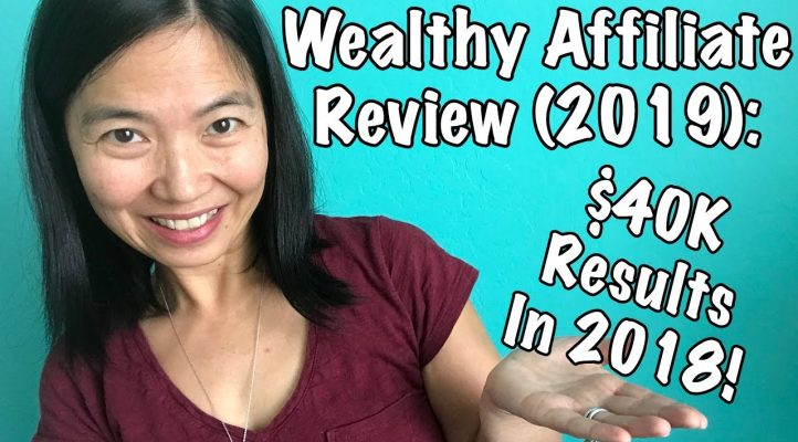 Wealthy Affiliate Review (2019): $40K Results Last Year!