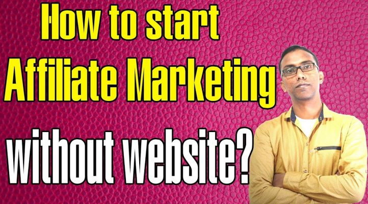 How to start affiliate marketing without any affiliate website? Affiliate promotion without website