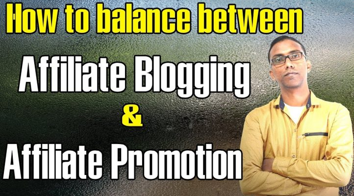 How to balance between affiliate blogging and affiliate promotion? Hindi Video