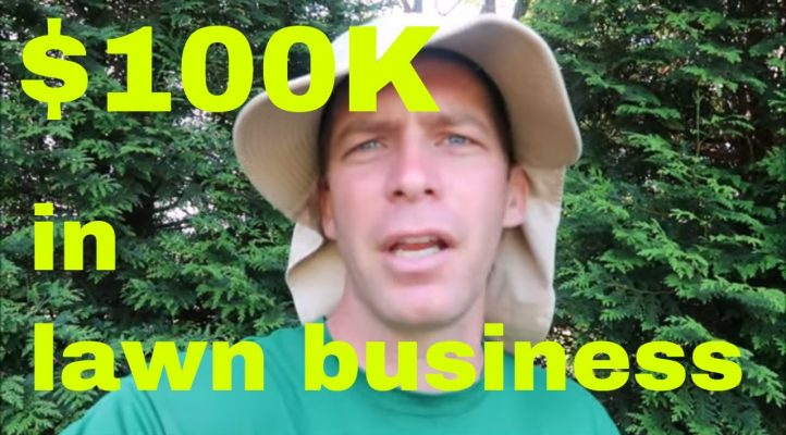 Making $100,000 in the Lawn Care Business