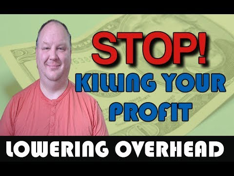 Stop Killing Your Profits: Lowering Overhead Costs The Easy Way