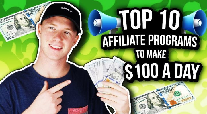 Top 10 Affiliate Programs for 2019 to Make $100 a Day