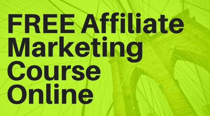 The BEST FREE Affiliate Marketing (2019) Course Online