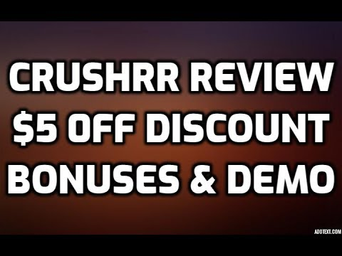 Crushrr Review $5 0FF DISCOUNT COUPON CODE Bonuses Members Area Software Demo & All OTO Information